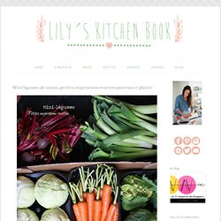 Mini légumes de saison, petites inspirations recettes pour maxi-plaisir