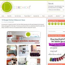 18 Budget Kitchen Makeover Ideas - Decorchick! ®