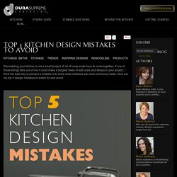 Top 5 Kitchen Design Mistakes to Avoid