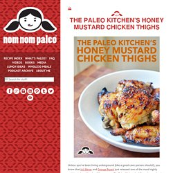 The Paleo Kitchen's Honey Mustard Chicken Thighs