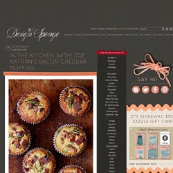 In the Kitchen With: Zoe Nathan's Bacon Cheddar Muffins
