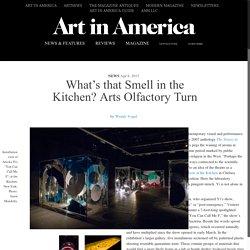 Quelle est cette odeur dans la cuisine? Arts Olfactory Turn - L'art en Amérique