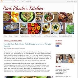 Bint Rhoda's Kitchen: How to Make Palestinian Rolled Grape Leaves, or Waraqa Dawali