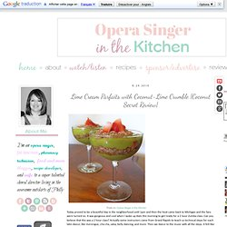 An Opera Singer in the Kitchen: Lime Cream Parfaits with Coconut-Lime Crumble {Coconut Secret Review}