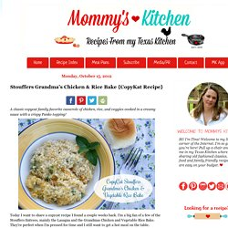 Mommy's Kitchen - Recipes from my Texas Kitchen : Stouffers Grandma's Chicken & Rice Bake {CopyKat Recipe}
