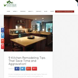 9 Kitchen Remodeling Tips That Save Aggravation!