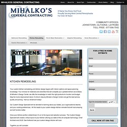 Kitchen Remodeling - Kitchen Design - Mihalko's General Contracting