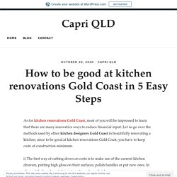How to be good at kitchen renovations Gold Coast in 5 Easy Steps – Capri QLD
