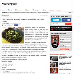 Tom's Kitchen: Roasted Broccoli with Garlic and Chile Pepper