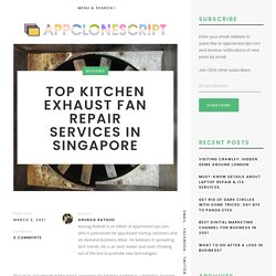 Top Kitchen Exhaust Fan Repair Services in Singapore
