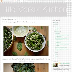 Little Market Kitchen: Kale, Spinach, and Apple Salad with Mint-Chive dressing.