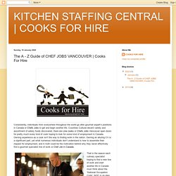 COOKS FOR HIRE: The A - Z Guide of CHEF JOBS VANCOUVER