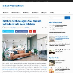Kitchen technologies: You can introduce kitchen design?