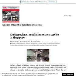 Kitchen exhaust ventilation system service in Singapore