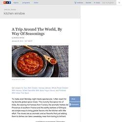 Kitchen Window: A Trip Around The World, By Way Of Seasonings