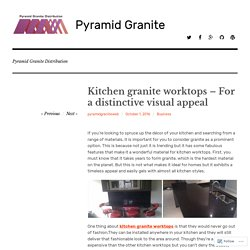 Kitchen granite worktops – For a distinctive visual appeal – Pyramid Granite
