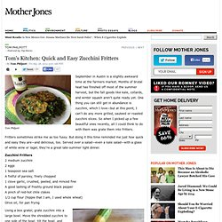 Tom's Kitchen: Quick and Easy Zucchini Fritters