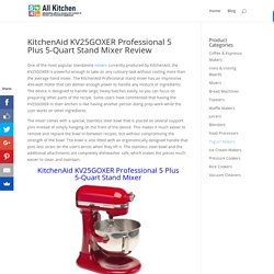 KitchenAid KV25GOXER Professional 5 Plus 5-Quart Stand Mixer Review