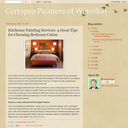 Kitchener Painting Services: 4 Great Tips for Choosing Bedroom Colors