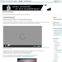 ... : Kitchenotrope Tutorial / Tutoriel Kitchenotrope