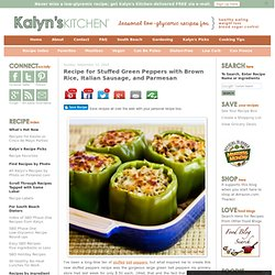 ... Stuffed Green Peppers with Brown Rice, Italian Sausage, and Parmesan
