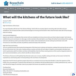 What will the kitchens of the future look like? - Beauchain Builders