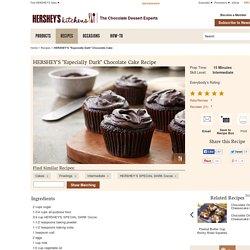 HERSHEY'S ''Especially Dark'' Chocolate Cake Recipe