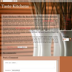 Taste Kitchens Offer the Best Kitchen Renovation Services