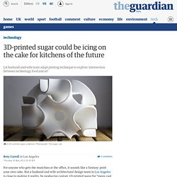 3D-printed sugar could be icing on the cake for kitchens of the future