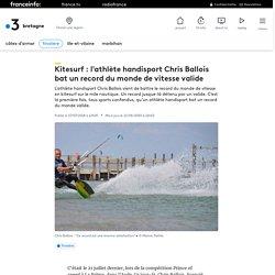Kitesurf : l'athlète handisport Chris Ballois bat un record du monde de vitesse valide