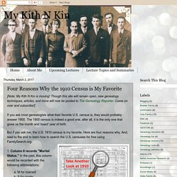 My Kith N Kin: Four Reasons Why the 1910 Census is My Favorite