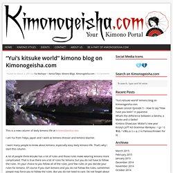 """""""Yui's kitsuke world"""" kimono blog on Kimonogeisha.com - Kimonogeisha.com"""