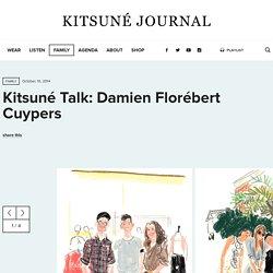 Kitsuné Talk: Damien Florébert Cuypers