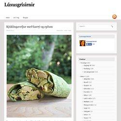 Kjúklingavefjur með karrý og eplum « Lúxusgrísirnir í Flórída