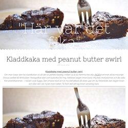 """""""Här var det fika"""" - Kladdkaka med peanut butter swirl"""