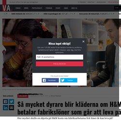 Så mycket dyrare blir kläderna om H&M betalar fabrikslöner som går att leva på - Hållbart
