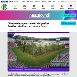 Climate change artwork: Klagenfurt Football stadium becomes a forest - CBBC Newsround