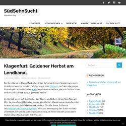 Klagenfurt: Goldener Herbst am Lendkanal – SüdSehnSucht