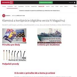 Klamstvá a konšpirácie (digitálna verzia N Magazínu) – Denník N