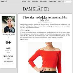 klänningar_online blogg: 6 Trender modetjejer kommer att bära härnäst