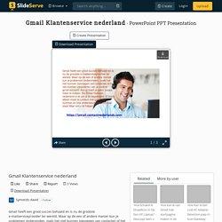 Gmail Klantenservice nederland PowerPoint Presentation, free download - ID:10145362
