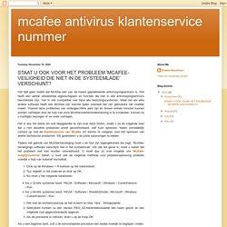 mcafee antivirus klantenservice nummer: STAAT U OOK VOOR HET PROBLEEM 'MCAFEE-VEILIGHEID DIE NIET IN DE SYSTEEMLADE' VERSCHIJNT?