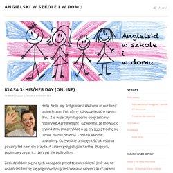 Klasa 3: His/her day (online) – Angielski w szkole i w domu