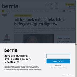 Teresa Catalan: «Klasikoek nolabaiteko lehia bidegabea egiten digute»