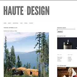 Haute Design by Sarah Klassen: Architecture: Andersson-Wise