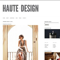 Sarah Klassen/Haute Design: A Beautiful Combination