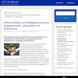 Pankower Blätter zum Kleingartenwesen und Kleingartenrecht – Liebesgrüße vom Gartenzwerg – City of Berlin