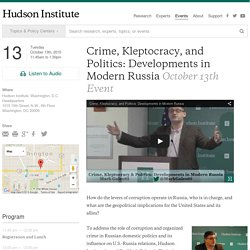 Events - Crime, Kleptocracy, and Politics: Developments in Modern Russia - October - 2015 - Hudson Institute