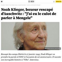 """Noah Klieger, boxeur rescapé d'Auschwitz : """"J'ai eu le culot de parler à Mengele"""""""