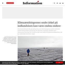 Klimaændringernes onde cirkel på indlandsisen kan være endnu ondere